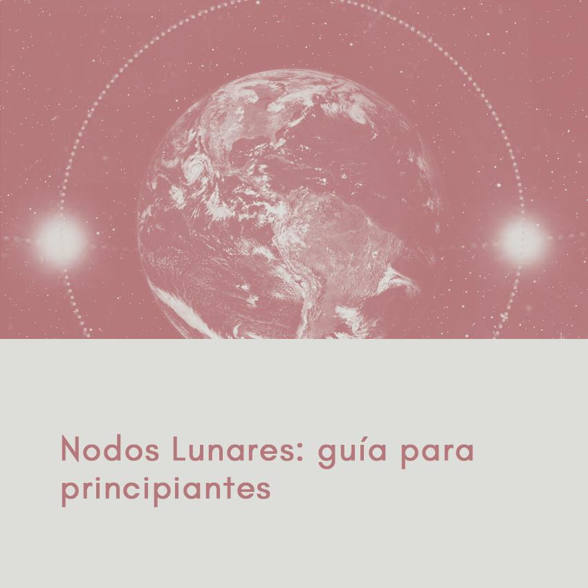Nodos Lunares guía para principiantes