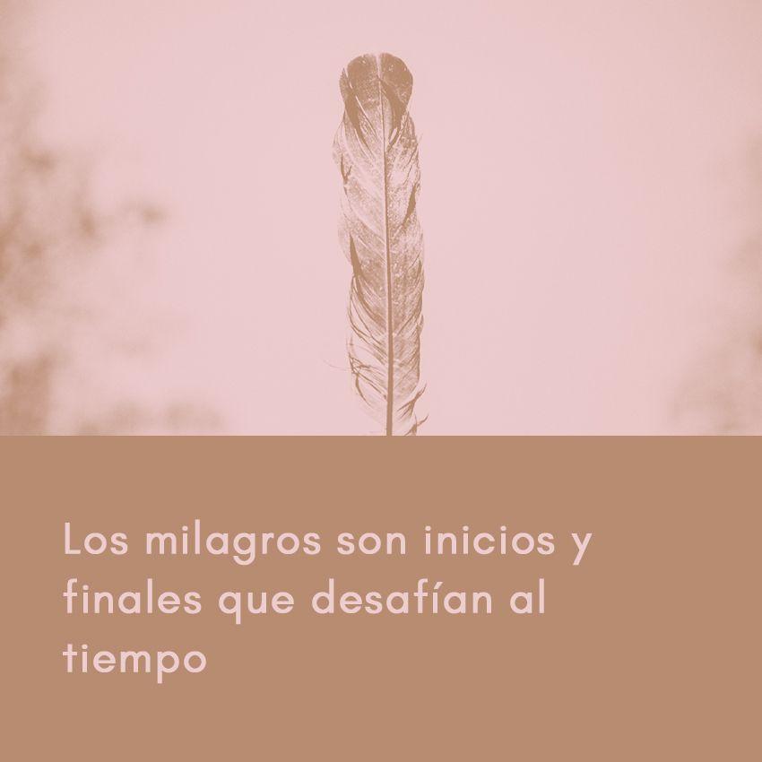 Los milagros son inicios y finales que desafían el tiempo