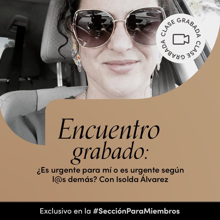 Coaching session: ¿Es urgente para mí o es urgente según l@s demás? con Isolda Álvarez