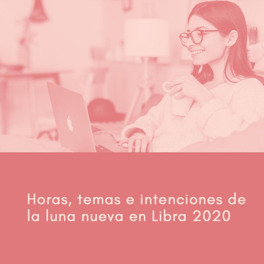 Horas, temas e intenciones de la luna nueva en Libra 2020