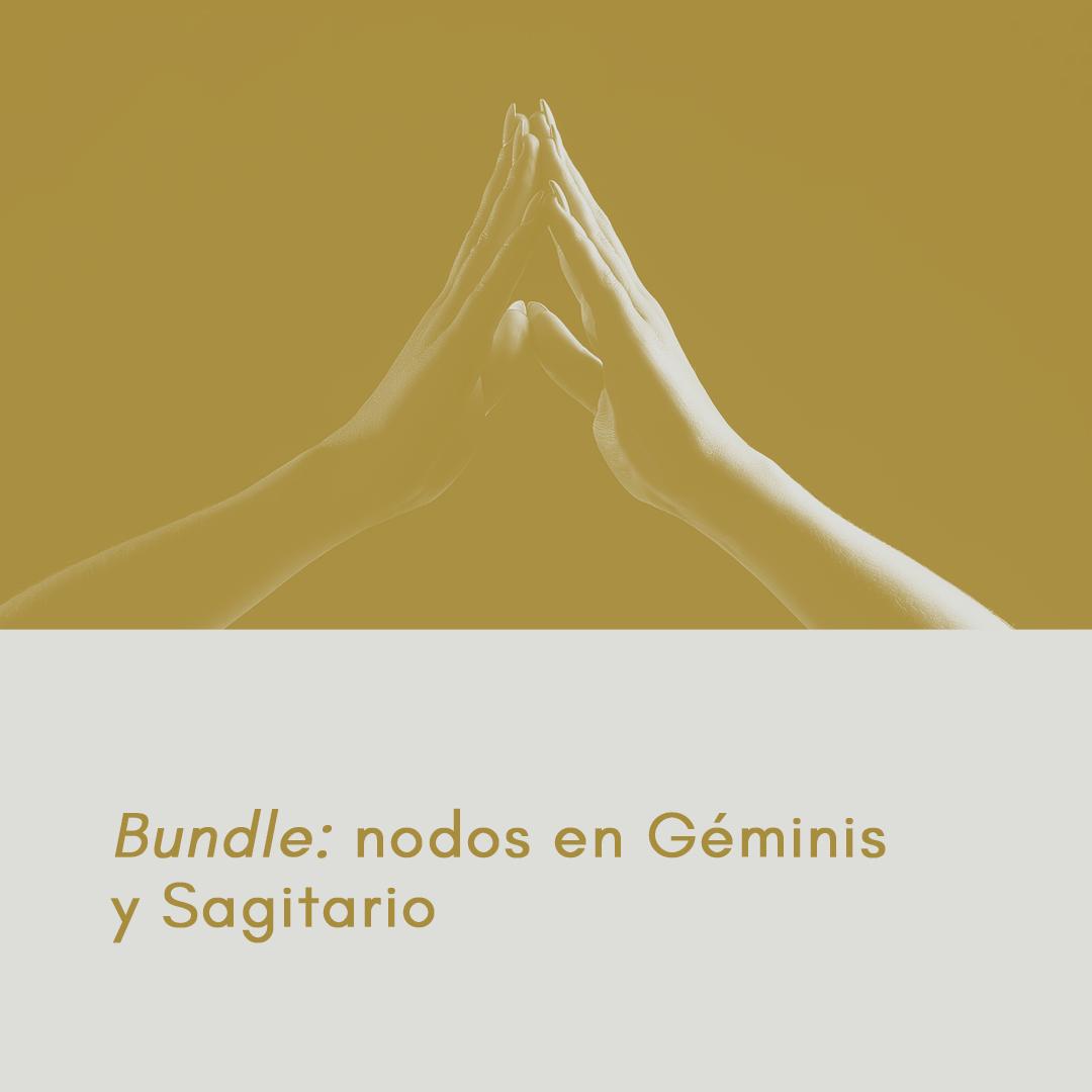 Bundle. Nodos en Géminis - Sagitario