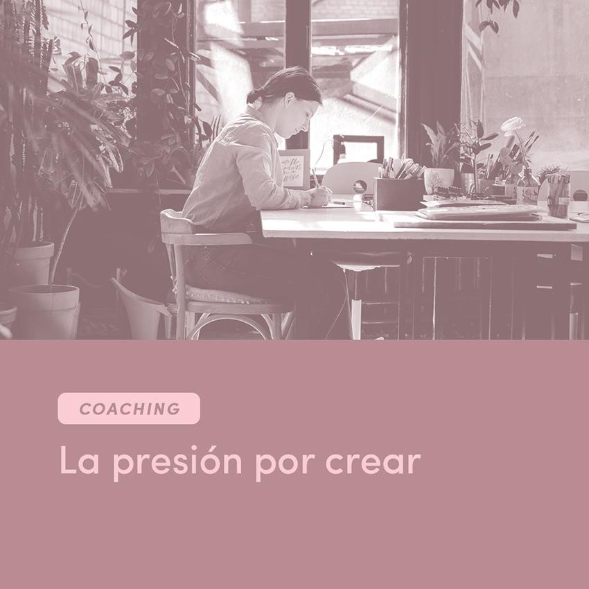 Coaching: La presión por crear