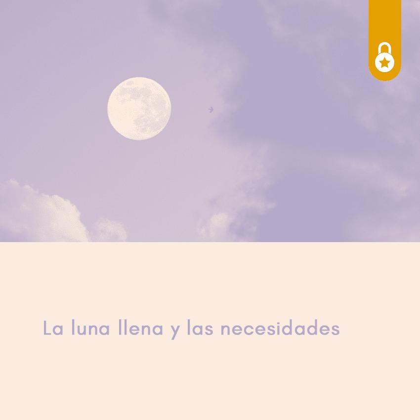 La Luna Llena y las necesidades