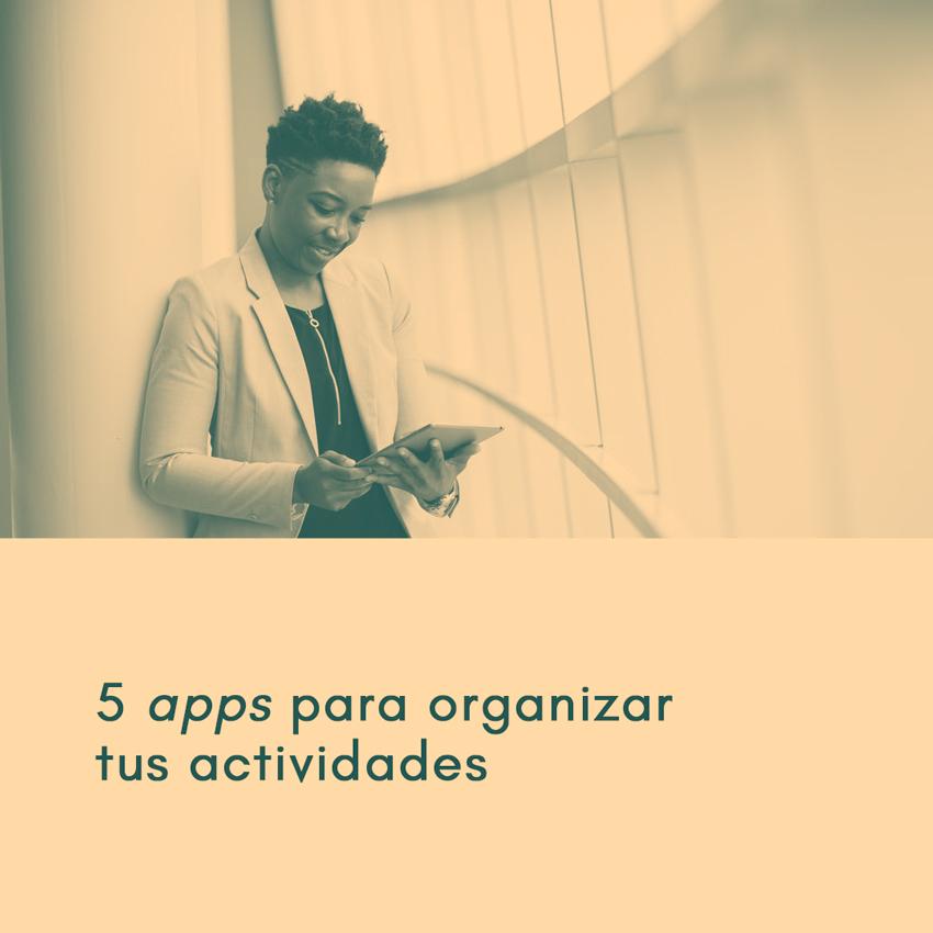5 apps para organizar tus actividades