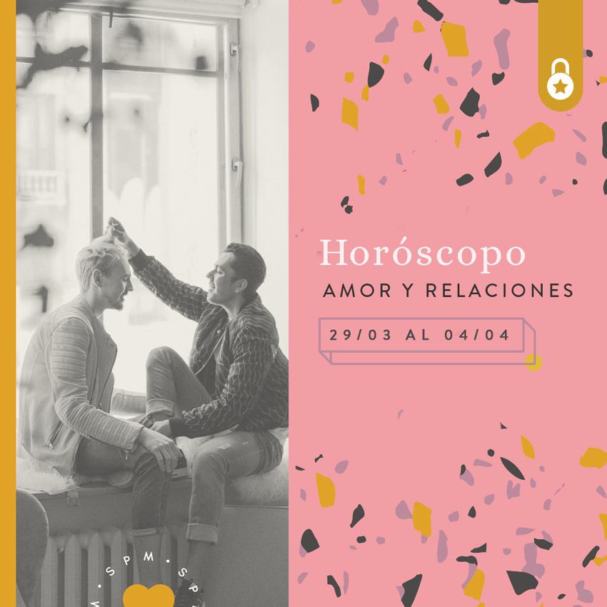 Horóscopo del amor y relaciones del 22 al 28 de marzo 2021