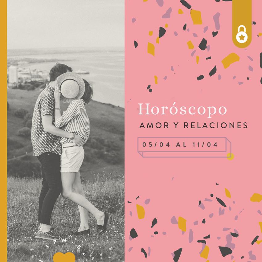 Horóscopo del amor y relaciones del 05 al 11 de abril 2021
