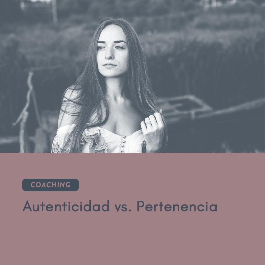 Autenticidad vs. Pertenencia