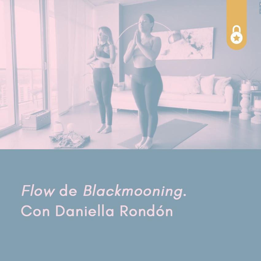 Flow de Blackmooning. Con Daniella Rondón