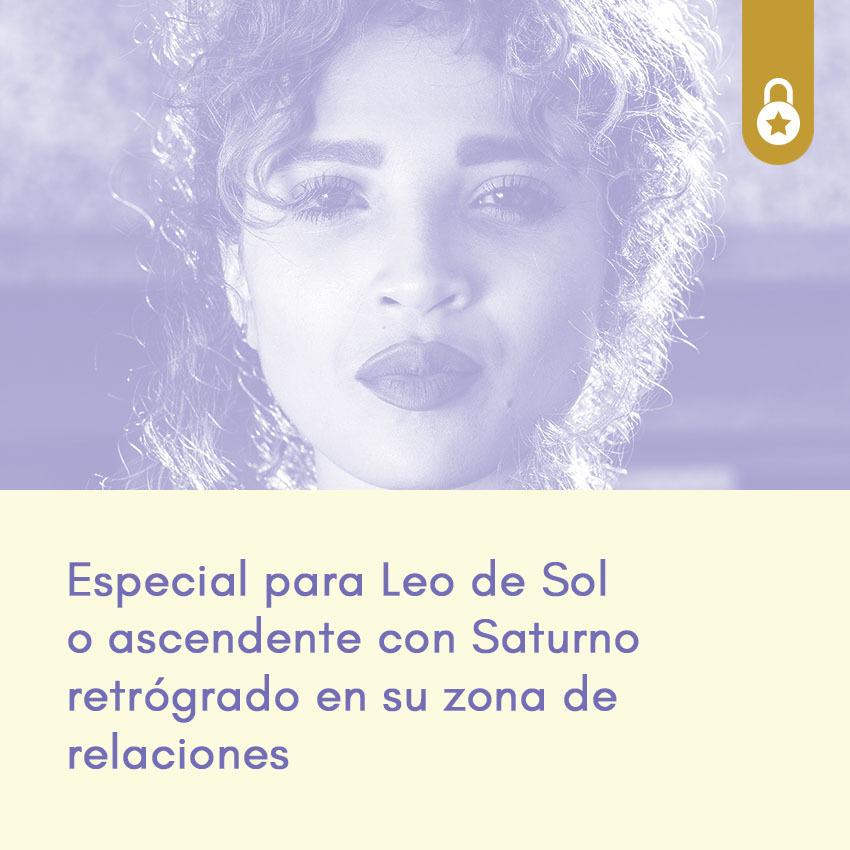 Especial para Leo de Sol o ascendente con Saturno retrogrado