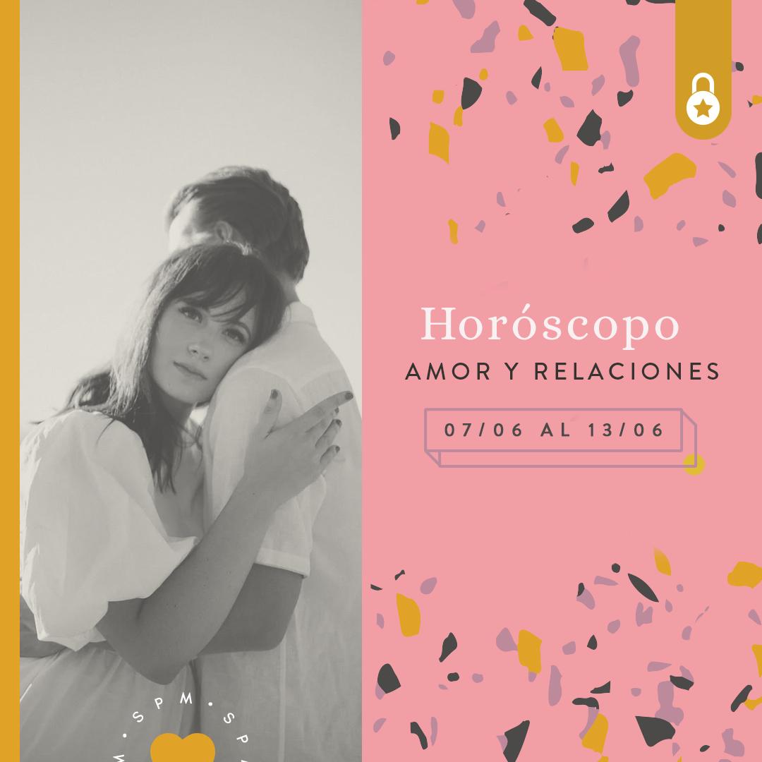 Horóscopo del amor y relaciones del 07 al 13 de junio 2021