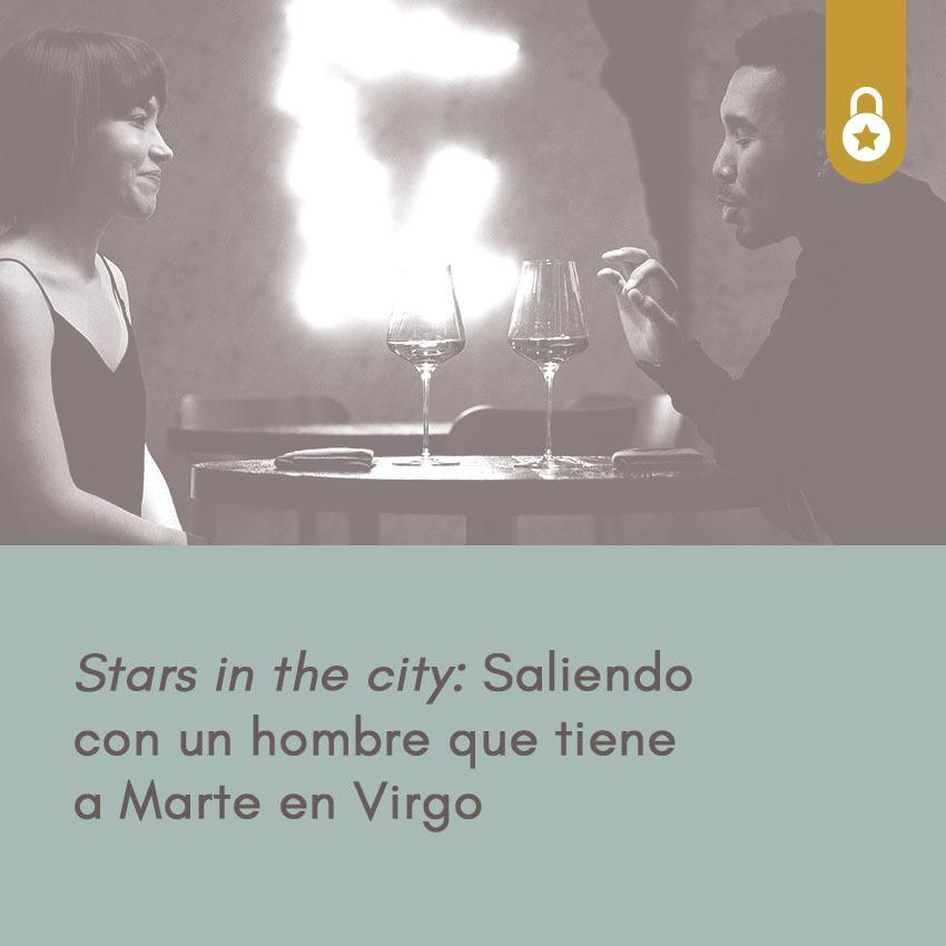 Stars in the city: saliendo con un hombre que tiene a Marte en Virgo