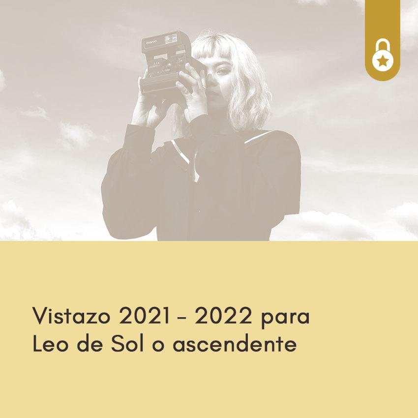 Vistazo al ano 2021-22 para Leo de Sol o ascendente